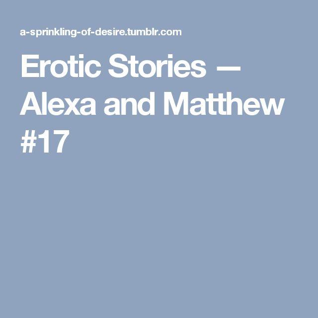 Erotic Stories — Alexa and Matthew #17