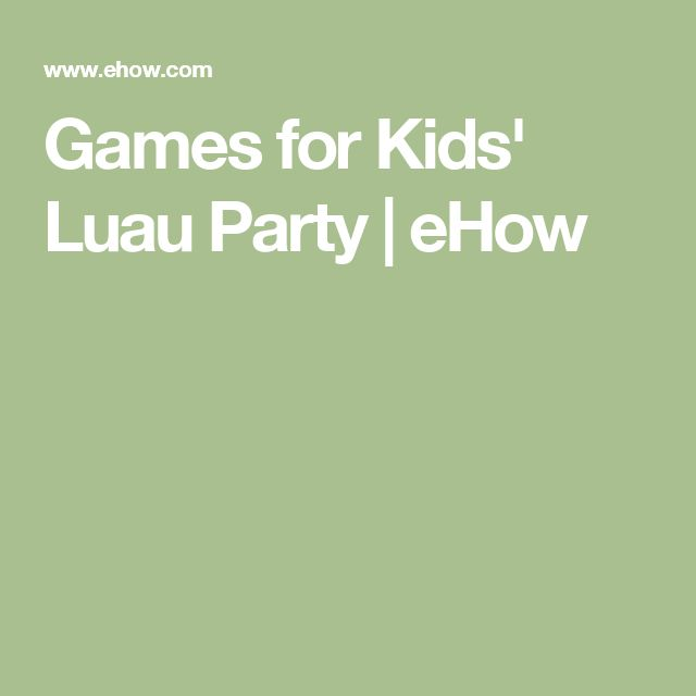 Games for Kids' Luau Party | eHow