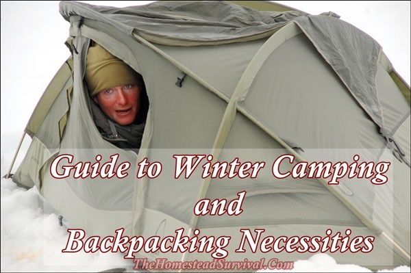 Guide to Winter Camping and Backpacking Necessities - - Homesteading -- The Homestead Survival.Com