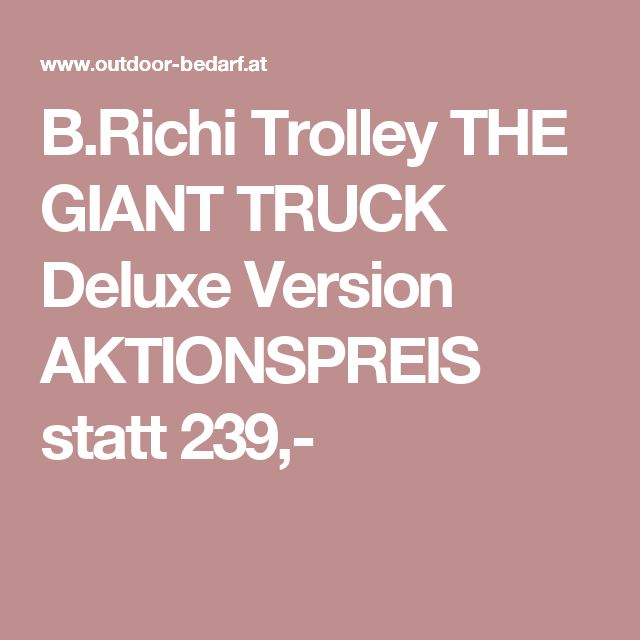 B.Richi Trolley THE GIANT TRUCK Deluxe Version AKTIONSPREIS statt 239,-