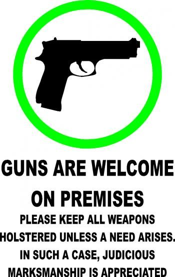 Guns Welcome Sign. Don't you wish that you would see this on more doors!?