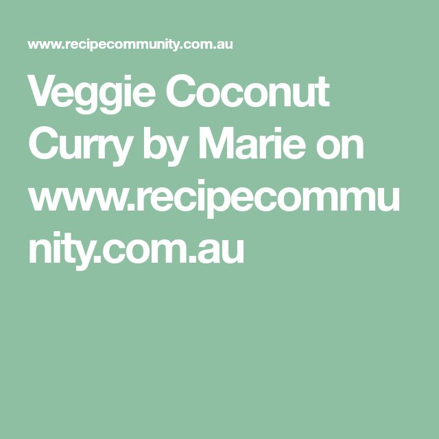Veggie Coconut Curry by Marie on www.recipecommunity.com.au