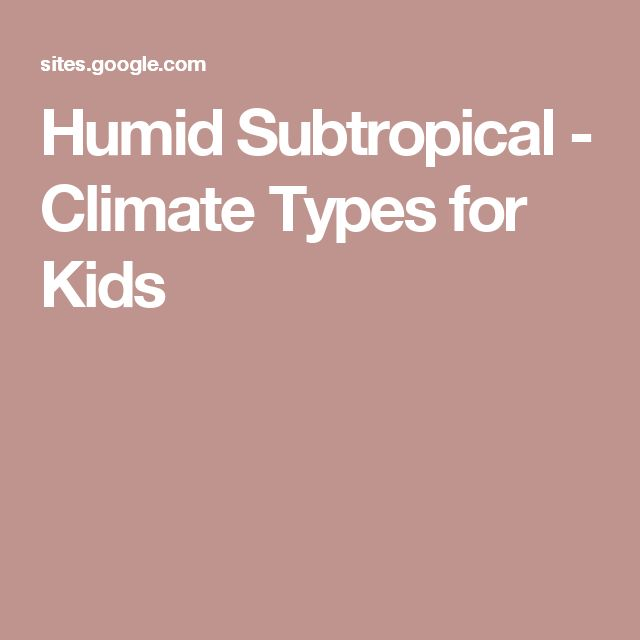Humid Subtropical - Climate Types for Kids