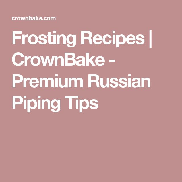 Frosting Recipes | CrownBake - Premium Russian Piping Tips