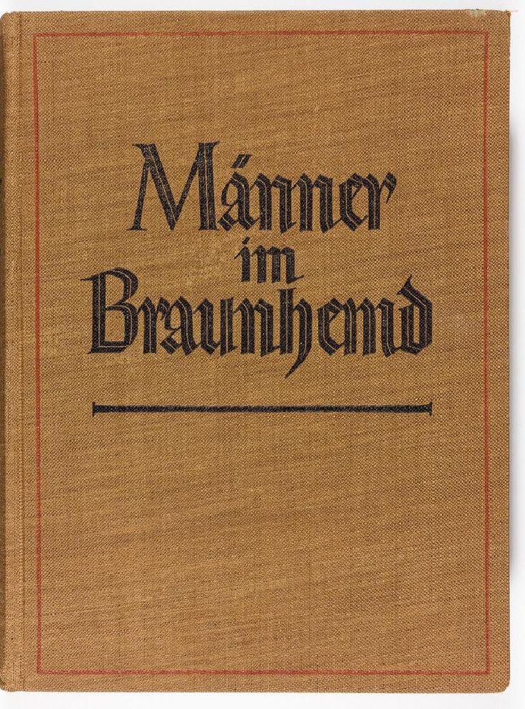 "Rare history of the Sturmabteilung, or S.A., ""Manner im Braunhemd"" (""The Men in the Brown Shirts""), by Sturmhauptfuhrer Karl W. H. Koch (Berlin: Herbert Stubenrauch Verlagsbuchhandlung), 1936"