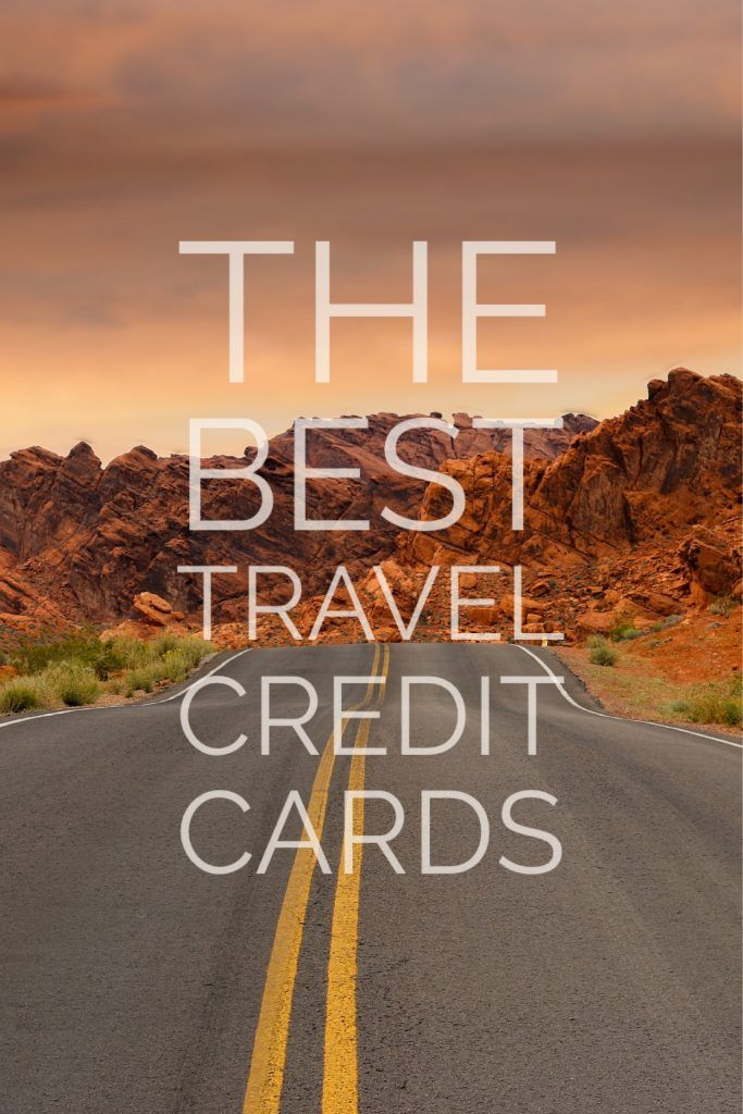 The Best Travel Credit Cards to Get Your Earning Points