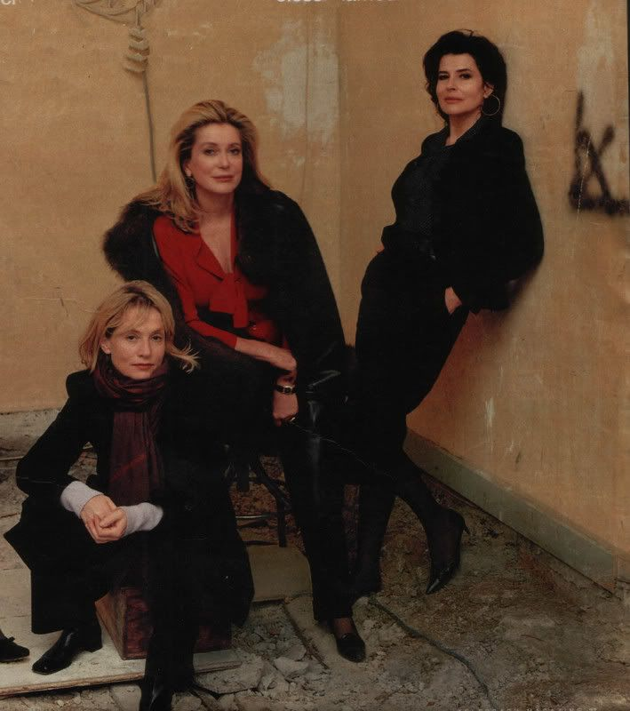 Isabelle Huppert, Catherine Deneuve, and Fanny Ardant. Amazing french women.