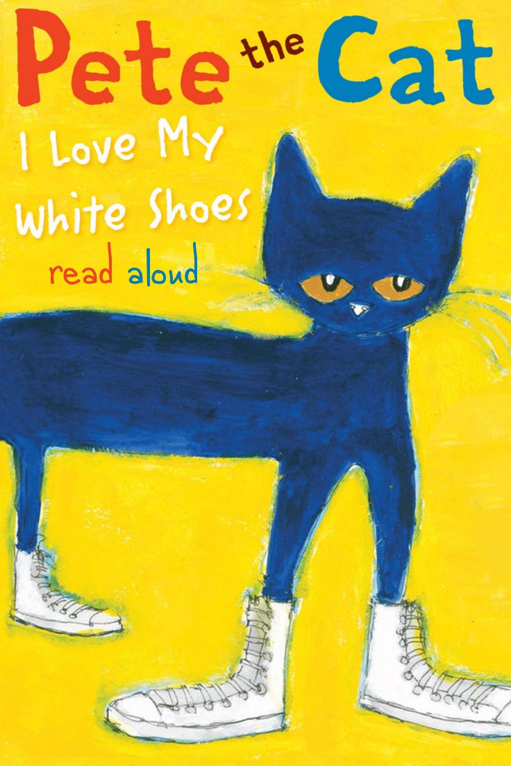 Pete The Cat Read Aloud I Love My White Shoes