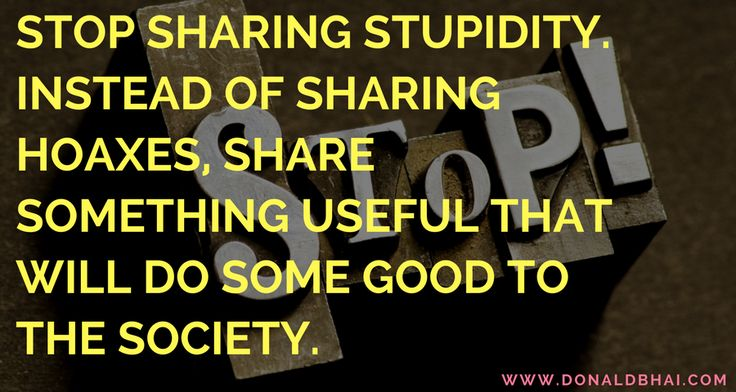 Share facts rather than sharing stupidity – DonaldBhai