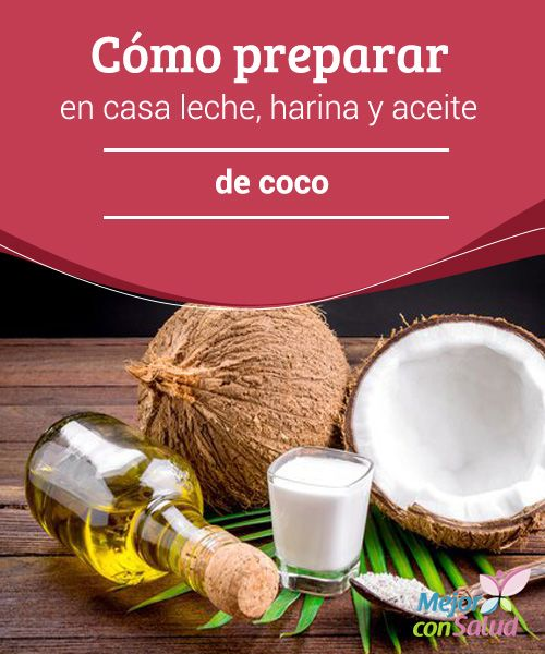 Cómo preparar en casa leche, harina y aceite de coco Si bien podemos encontrar estos productos ya preparados, al elaborarlos en casa nos estamos asegurando de su procedencia ecológica y de no añadirles ningún ingrediente perjudicial para nuestra salud