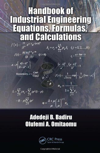 Bestseller Books Online Handbook of Industrial Engineering Equations, Formulas, and Calculations (Industrial Innovation) Adedeji B. Badiru, Olufemi A. Omitaomu $111.08  - http://www.ebooknetworking.net/books_detail-1420076272.html