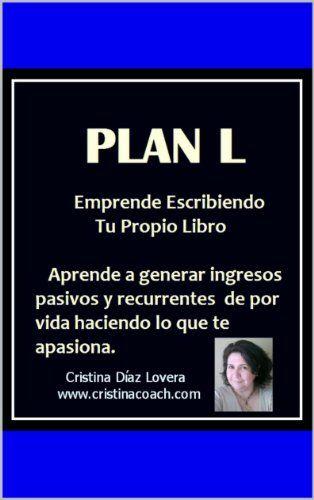 Plan L : Sistema para ganar ingresos pasivos recurrentes ... https://www.amazon.com/dp/B00K5JKYS4/ref=cm_sw_r_pi_dp_x_ExTGzbB6F9QXZ