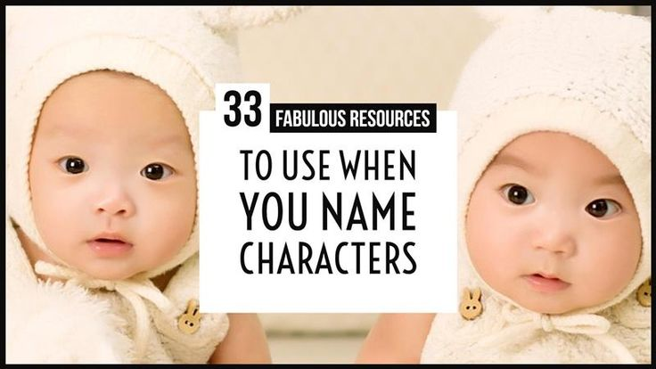 33 Fabulous Resources To Use When You Name Characters – Writers Write