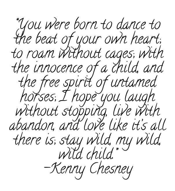 """you were born to dance to the beat of your own heart; to roam without cages; with the innocence of a child, and the free spirit of untamed horses; i hope you laugh without st"