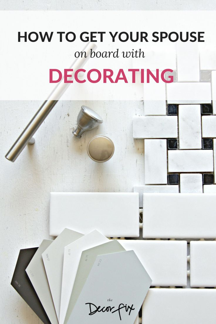 Tired of the tension over decorating in your home? Learn how to get your spouse on board with decorating (So you can have a nice home and stay married too. Lol!) #decorating