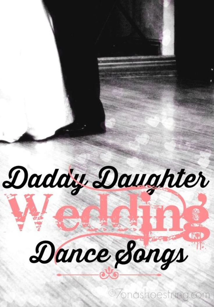 Daddy Daughter Wedding Dance Songs; country wedding songs for father and bride; groom
