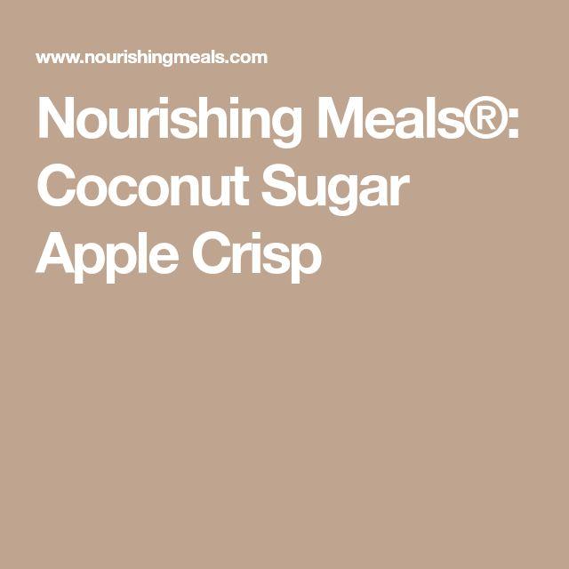 Nourishing Meals®: Coconut Sugar Apple Crisp