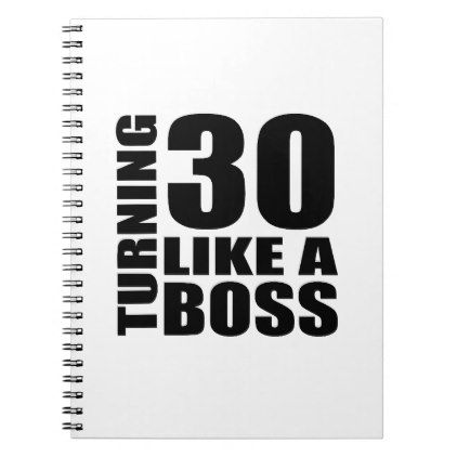 #Turning 30 Like A Boss Birthday Designs Notebook - #giftidea #gift #present #idea #number #thirty #thirtieth #bday #birthday #30thbirthday #party #anniversary #30th