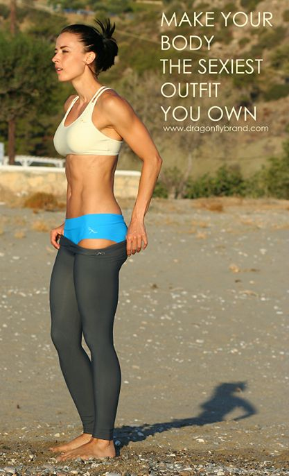 Make your body the sexiest outfit you own... www.dragonflybrand.com #sexy #body #workout