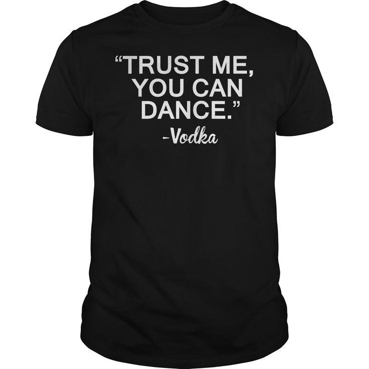 Trust Me You Can Dance Vodka T-Shirt