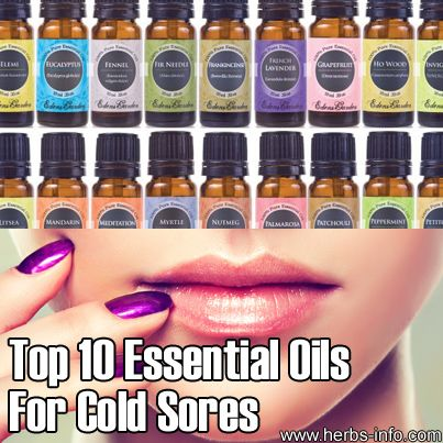 Top 10+ Essential Oils For Cold Sores ►► http://www.herbs-info.com/blog/top-10-essential-oils-for-cold-sores/?i=p