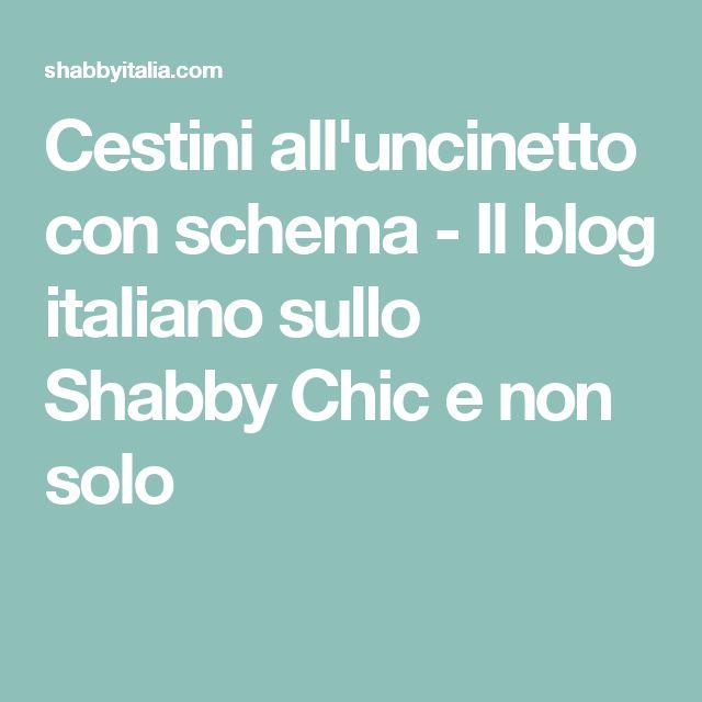 Cestini all'uncinetto con schema - Il blog italiano sullo Shabby Chic e non solo