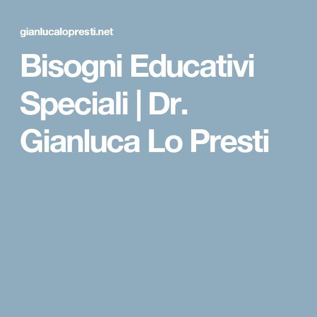 Bisogni Educativi Speciali   Dr. Gianluca Lo Presti