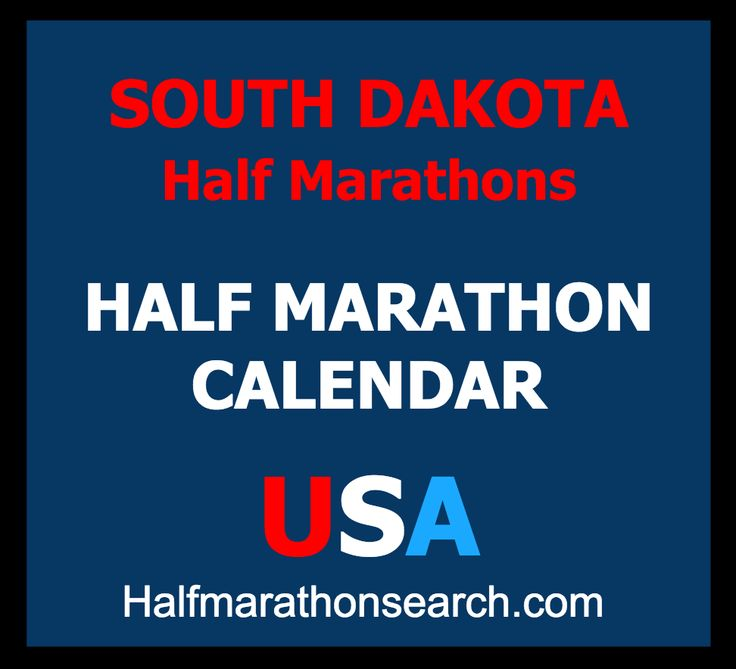 South Dakota Half Marathons  http://www.halfmarathonsearch.com/half-marathons-south-dakota  Half Marathon Calendar USA - running, half marathon, events