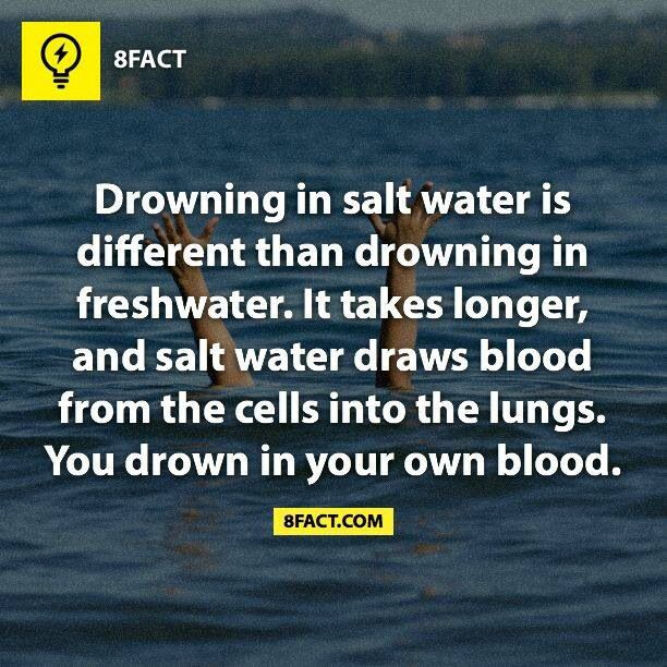 If you're going to drown, use freshwater!