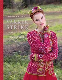 Knitting book Vakker strikk, by Norwegian Sidsel J. Hoivikk. Launched August 2015.