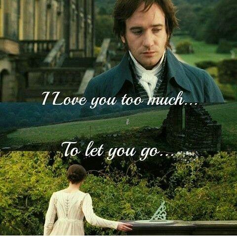 """Orgullo y prejuicios  """"Te amo demasiado .... para dejarte ir."""""""