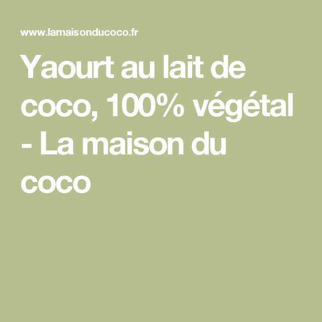 Yaourt au lait de coco, 100% végétal - La maison du coco