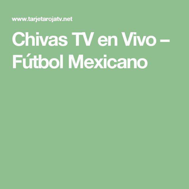 Chivas TV en Vivo – Fútbol Mexicano