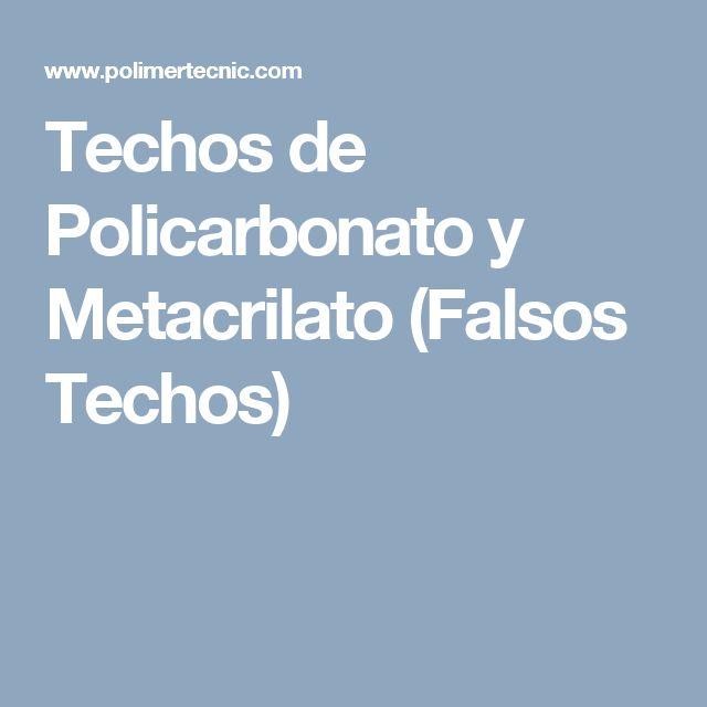 Techos de Policarbonato y Metacrilato (Falsos Techos)