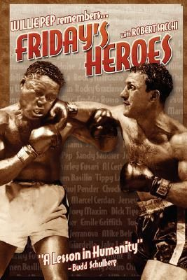 Friday's Heroes: Willie Pep Remembers...This book is about some ghetto kids of the 1930's and 40's who became famous because they learned how to fight better than anyone else. We call them boxers and they came from the neighborhoods of New York, Chicago, Philadelphia, Detroit and other cities. The Television Set was introduced to Americans in the late 1940's as an alternative to radio. The Friday Night fights
