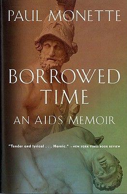 Borrowed Time: An AIDS Memoir - Paul Monetter