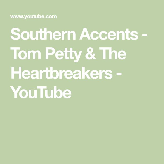 Southern Accents - Tom Petty & The Heartbreakers - YouTube