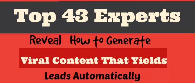 43 Experts Reveal How To Generate Leads Through Creating Contagious (Viral) Content
