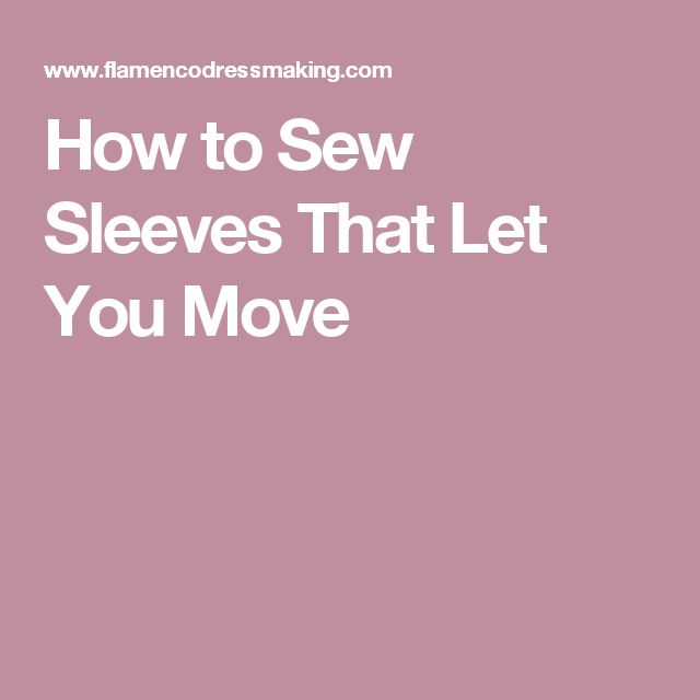 How to Sew Sleeves That Let You Move