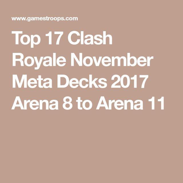 Top 17 Clash Royale November Meta Decks 2017 Arena 8 to Arena 11