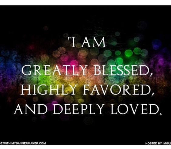 i am blessed and highly favored quotes - photo #13