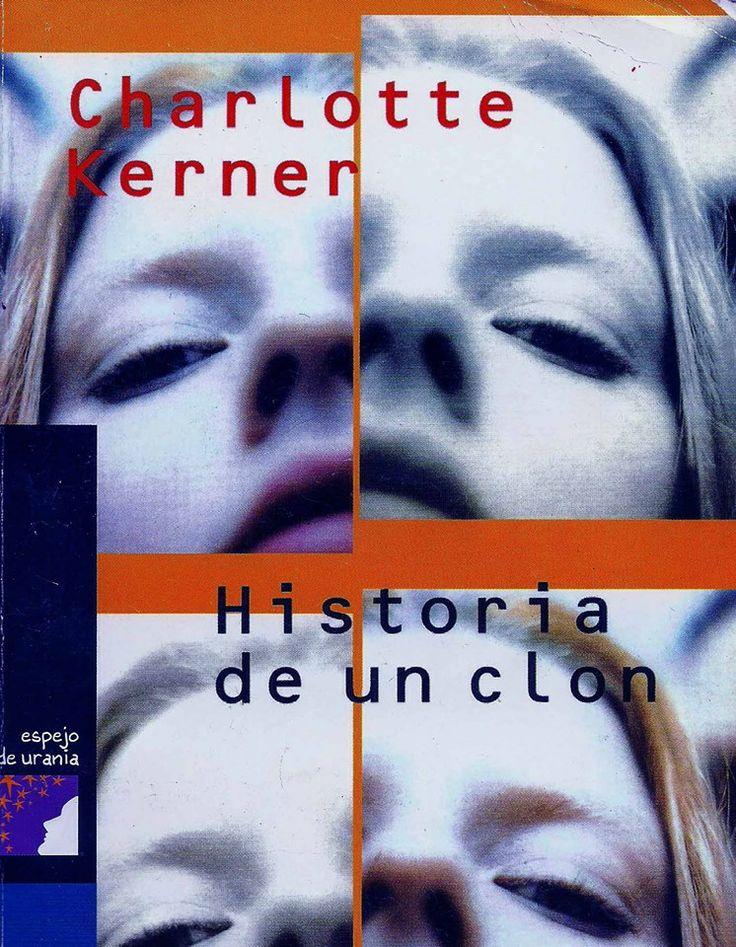 """HISTORIA DE UN CLON DE: CHARLOTE KERNER """"Novela de Ciencia Ficción, en donde la búsqueda de identidad por parte de la protagonista cuestiona los cimientos de la sociedad, una novela ágil, que busca plantear en el lector reflexiones sobre el uso de la ciencia y la ética.""""  GÉNERO: CIENCIA FICCIÓN LITERATURA JUVENIL ( A PARTIR DE 12 AÑOS) EDITORIAL: SIRUELA PRECIO: $100MX (MÁS GASTOS DE ENVÍO)"""