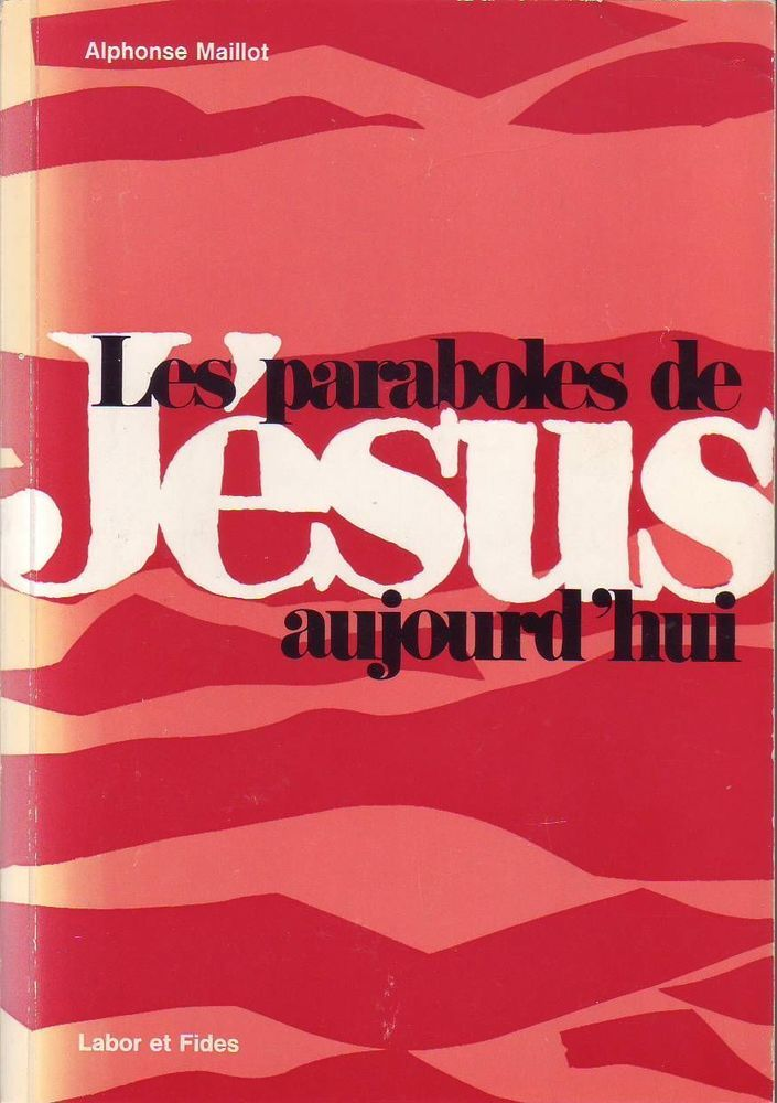 #religion : Les Paraboles De Jésus Aujourd hui - Alphonse Maillot. Ed. Labor et Fides, 03/1973. 216 pp. brochées.