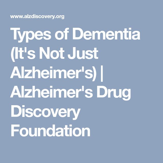 Types of Dementia (It's Not Just Alzheimer's) | Alzheimer's Drug Discovery Foundation