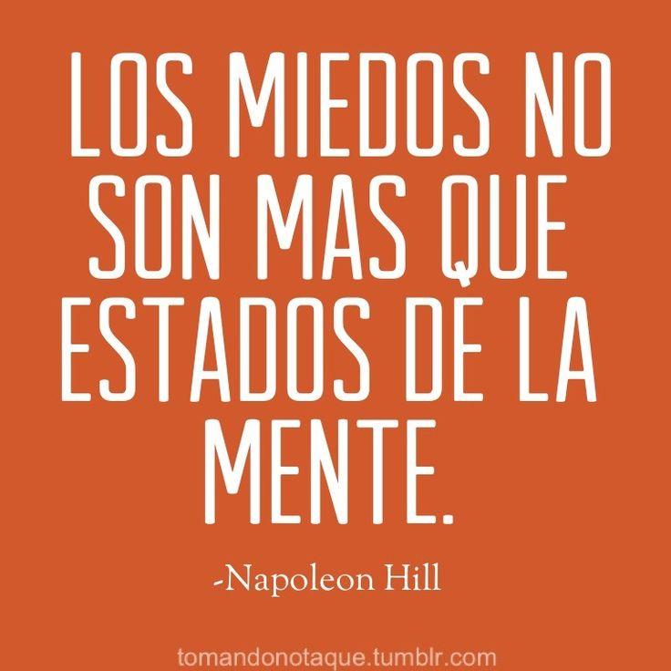 """""""Los miedos no son mas que estados de la mente"""" Napoleon Hill #citas, #frases #quotes"""