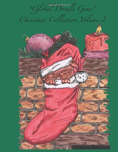 """""""Global Doodle Gems"""" Christmas Collection Volume 2: """"The Ultimate Coloring Book...an Epic Collection from Artists around the World! """" by Global Doodle Gems http://www.amazon.com/dp/8793385013/ref=cm_sw_r_pi_dp_2p8cxb0V3GDYE"""