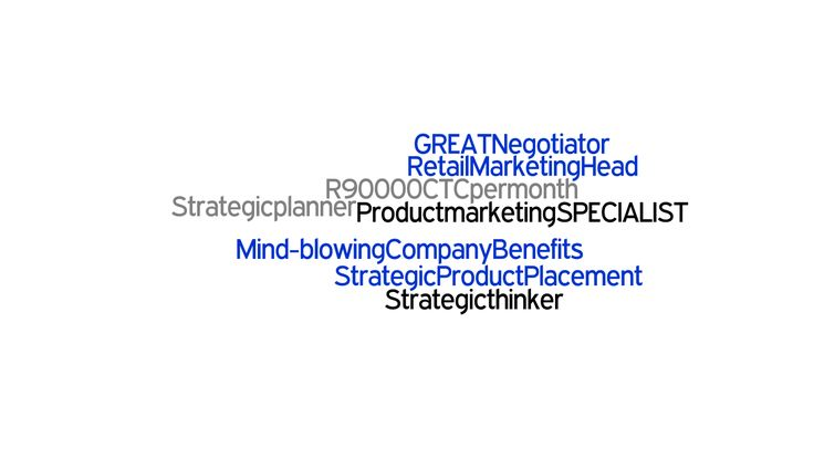 NEW Career Opportunity: Retail Marketing Head - JHB East - R90K CTC per month. Can you drive DIFFERENTIATION between a Client and its competitors to ensure excellence in retail? Are you a natural strategic thinker & product placement specialist? A minimum of 4 years experience in marketing / sales /management function and a Construction / Building Materials background within the Retail Sector preferable. Apply online http://bit.ly/1A6RaUK or email recruit@khanye.com
