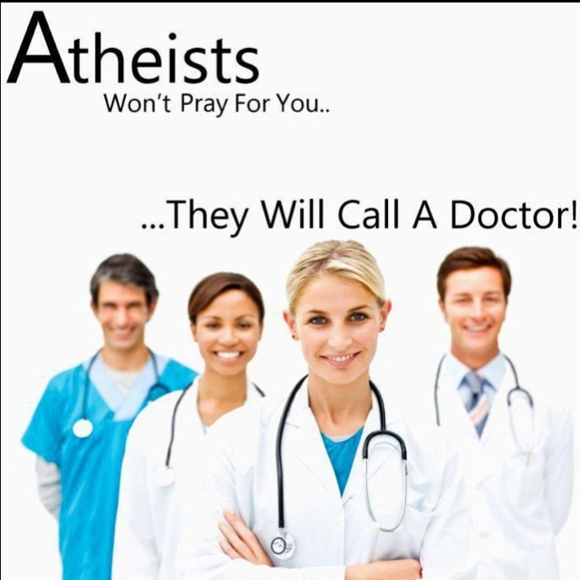 Atheists will call a doctor