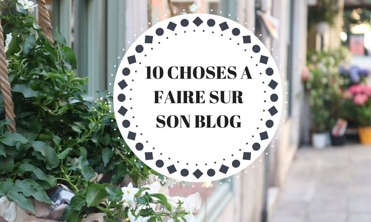 10 CHOSES A FAIRE SUR SON BLOG - Be Badass