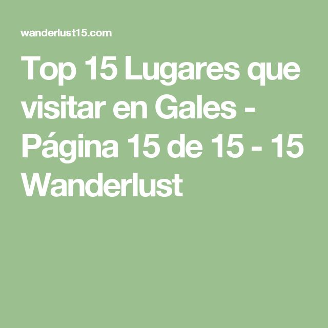 Top 15 Lugares que visitar en Gales - Página 15 de 15 - 15 Wanderlust